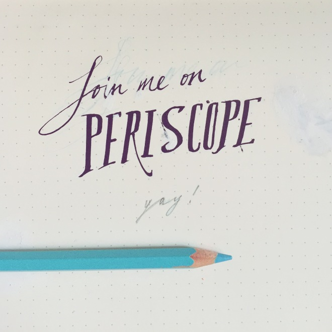 calligraphy lettering join me on periscope
